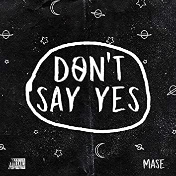 Don't Say Yes