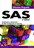 SAS 3e édition - Introduction au décisionnel - Du data management au reporting