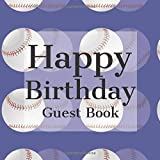 Happy Birthday Guest Book: Blue Baseball Sports Themed - Signing Celebration w Photo Space Gift Log Party Event Reception Visitor Advice Wishes ... Unique Elegant Accessories Idea Scrapbook