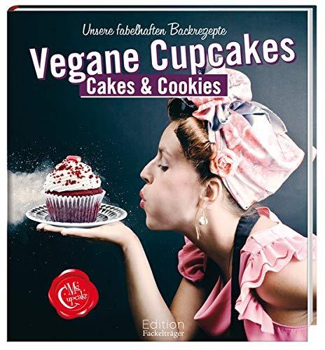 Ms Cupcakes Vegane Cupcakes, Cakes & Cookies - Unsere fabelhaften Backrezepte