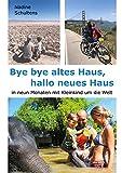 Bye bye altes Haus, hallo neues Haus: in neun Monaten mit Kleinkind um die Welt