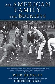 An American Family: The Buckleys by [Reid Buckley, Christopher Buckley]