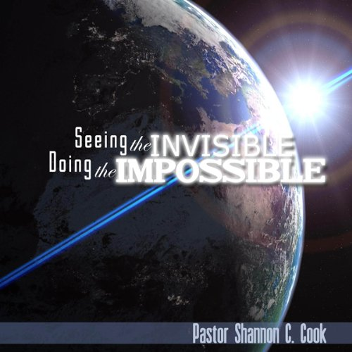 Seeing the Invisible, Doing the Impossible cover art