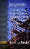 Step by Step: Fault-Tolerant, Scalable, and Secure AWS Stack: Build and showcase a complete AWS stack. Develop skills in EC2, S3, RDS, VPC, IAM, CloudFront, Beanstalk & DynamoDB (English Edition)