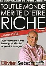 Tout le monde mérite d'être riche - 3ème Edition d'Olivier Seban