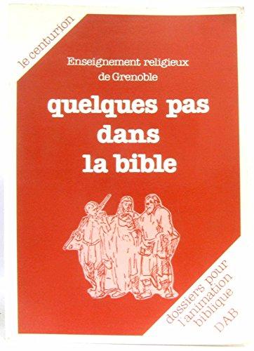 QUELQUES PAS DANS BIBLE