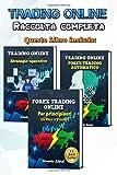 Trading Online: Forex Trading Online - manuale completo per principianti: Da Zero a Trader + Trading...