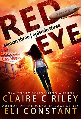 Red Eye: Season Three, Episode Three: An Armageddon Zombie Survival Thriller (English Edition)