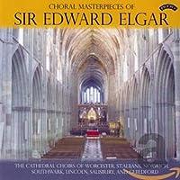 Elgar: Choral Masterpieces