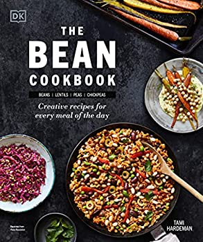 The Bean Cookbook  Creative Recipes for Every Meal of the Day