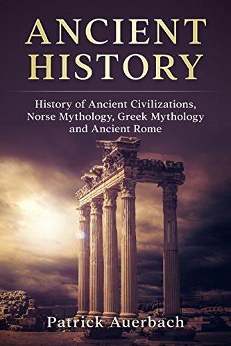 Ancient History: History of Ancient Civilisations. Norse Mythology, Greek Mythology, and Ancient Rome (Ancient Rome History Books) (English Edition)