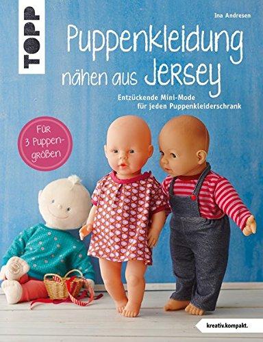 Puppenkleidung nähen aus Jersey (kreativ.kompakt.): Entzückende Mini-Mode für jeden Puppenkleiderschrank. Für 3 Puppengrößen. Mit Schnittmusterbogen