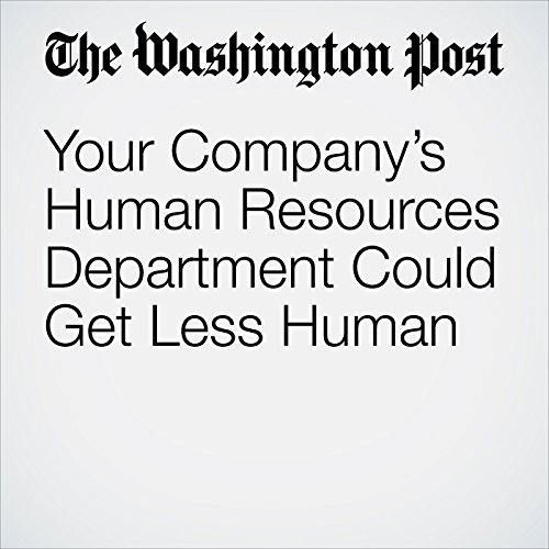 Your Company's Human Resources Department Could Get Less Human cover art