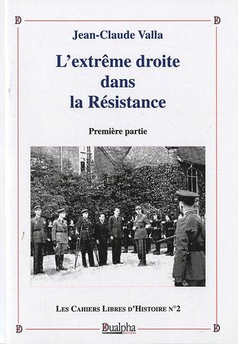 L'extrême droite dans la Résistance : Tome 1