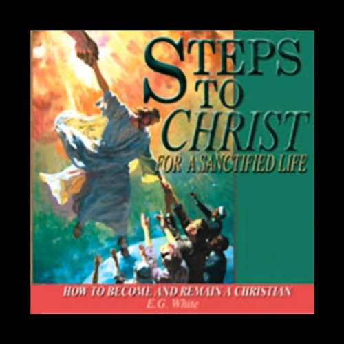 Steps to Christ for a Sanctified Life audiobook cover art