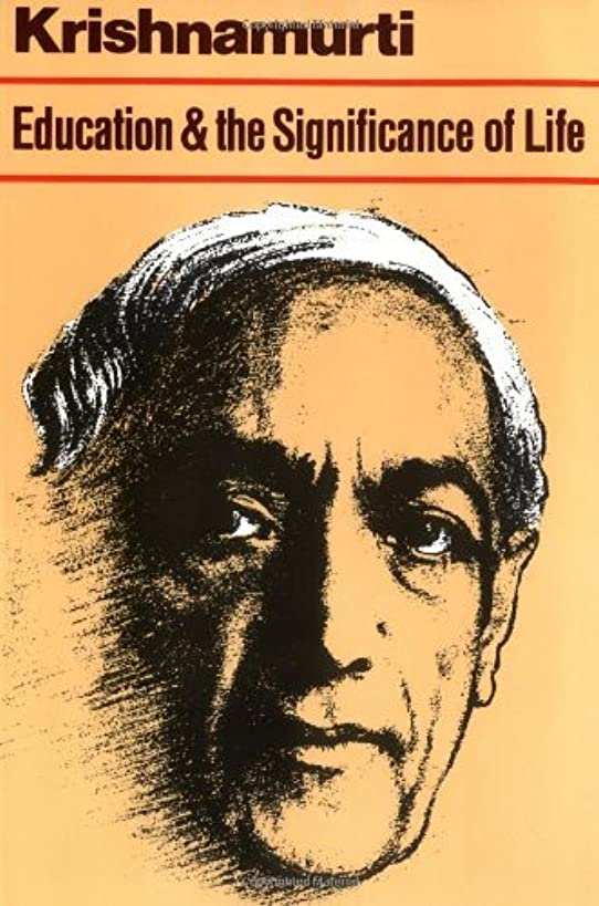 Education and the Significance of Life by J. Krishnamurti (1-Mar-1981) Paperback