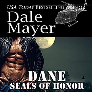 Dane     SEALs of Honor, Book 3              By:                                                                                                                                 Dale Mayer                               Narrated by:                                                                                                                                 Michael Rahhal                      Length: 5 hrs and 50 mins     Not rated yet     Overall 0.0