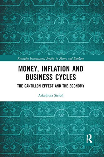 Compare Textbook Prices for Money, Inflation and Business Cycles: The Cantillon Effect and the Economy 1 Edition ISBN 9780367661908 by Sieroń, Arkadiusz