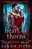 Heart of Thorns: A Dark Vampire Romance (Vampire Royals of New York: Gabriel Book 1) (Kindle Edition)