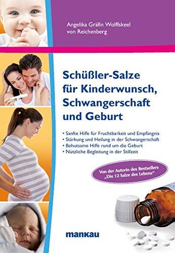 Wolfskeel, Angelika<br />Schüßler-Salze für Kinderwunsch, Schwangerschaft und Geburt - jetzt bei Amazon bestellen