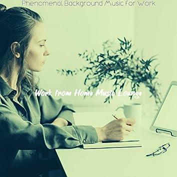 Phenomenal Background Music for Work