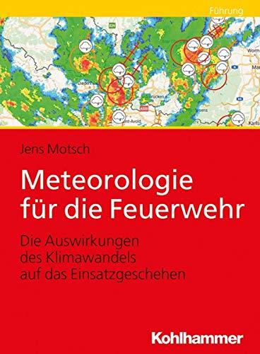 Meteorologie für die Feuerwehr: Die Auswirkungen des Klimawandels auf das Einsatzgeschehen