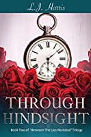 Through Hindsight: Between The Lies-Revisited Trilogy