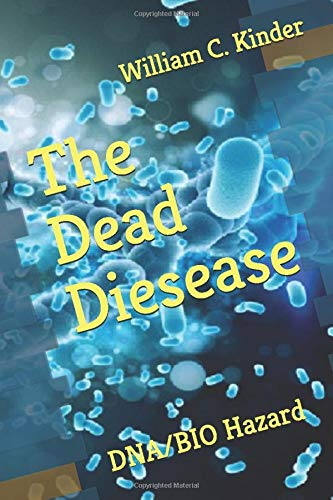 The Dead Diesease: DNABIO Hazard (Hendrixvillie Chapters)