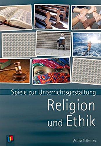 Spiele zur Unterrichtsgestaltung. Religion und Ethik