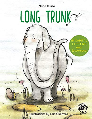 Long Trunk - English Children's Books - Learn to Read in CAPITAL Letters and Lowercase : Stories for 4 and 5 year olds