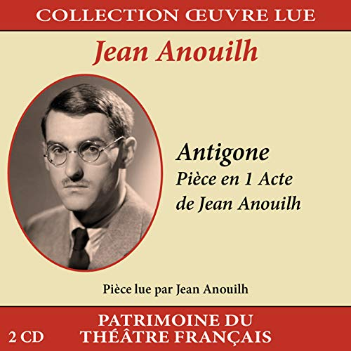 Collection Oeuvre LUE-Jean Anouilh : Antigone