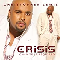 Crisis: Change Is Required