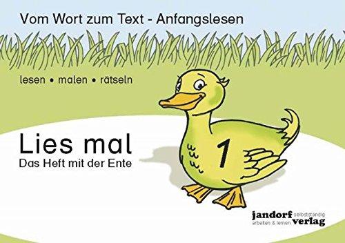 Lies mal 1 - Das Heft mit der Ente: Vom Wort zum Text - Anfangslesen