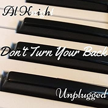 Don't Turn Your Back (Unplugged)