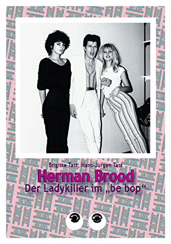 Herman Brood: Der Ladykiller im
