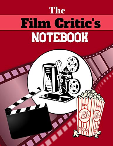 The Film Critic's Notebook: Film Movie Buff Lover Writing Gift - Lined NOTEBOOK