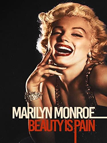 Marilyn Monroe: Beauty is Pain