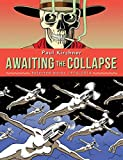 Awaiting the Collapse: Selected Works 1974-2014 (English edition)