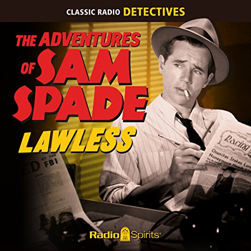 The Adventures of Sam Spade: Lawless audiobook cover art