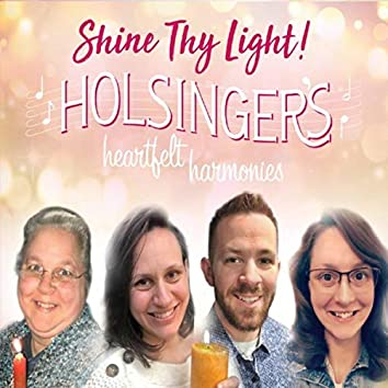 Shine Thy Light!