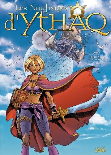 Les Naufragés d'Ythaq T03 : Le soupir des étoiles