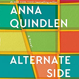 Alternate Side                   By:                                                                                                                                 Anna Quindlen                               Narrated by:                                                                                                                                 Ellen Archer                      Length: 7 hrs and 40 mins     487 ratings     Overall 3.8