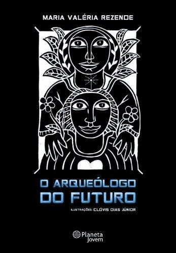 O arqueólogo do futuro