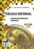 CÁLCULO VECTORIAL: Sistemas de coordenadas y Línea recta: 1 (Colección del Colegio a la Universidad II)