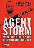 Agent Storm: Mein Doppelleben bei Al-Qaida und der CIA (German Edition)