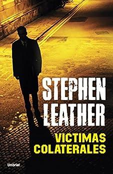 Víctimas colaterales (Umbriel thriller) de [Stephen Leather]