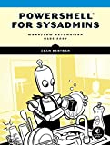 Powershell For Sysadmins: Workflow Automation Made Eas
