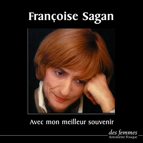Avec mon meilleur souvenir                   By:                                                                                                                                 Françoise Sagan                               Narrated by:                                                                                                                                 Françoise Sagan                      Length: 3 hrs and 4 mins     Not rated yet     Overall 0.0