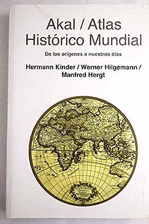 Atlas histórico mundial. De los orígenes a n/días (22a.Ed.actualizada 2007)