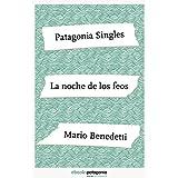 La noche de los feos (ebooks Patagonia Singles) (Spanish Edition)